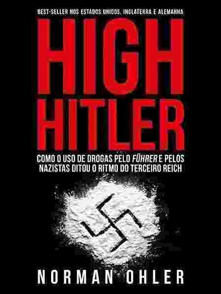 """Capa do livro """"High Hitler"""", de Norman Ohler - Divulgação"""