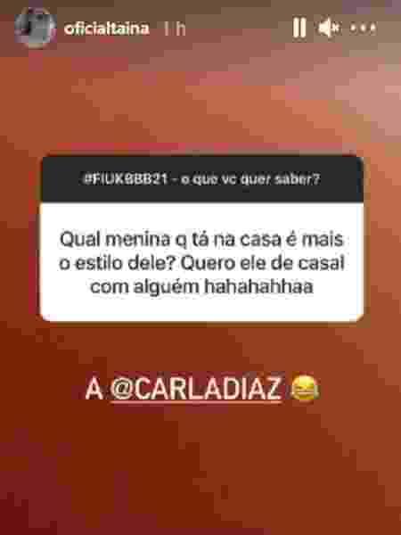 """""""BBB 21"""": Tainá Galvão diz que Carla Diaz faz o estilo de Fiuk - Reprodução/Instagram - Reprodução/Instagram"""