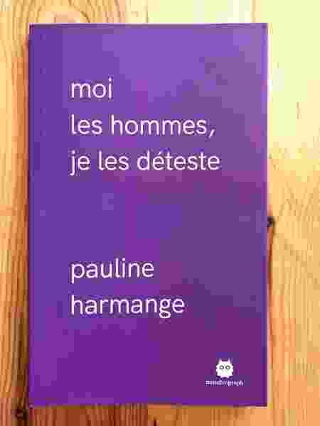 """""""Moi les hommes, je les déteste"""" (Eu odeio os homens, em tradução livre), da escritora francesa Pauline Harmange - Reprodução/Monstrograph.com"""