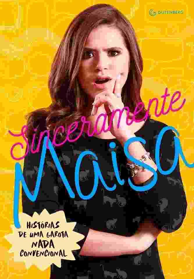 """Capa do livro """"Sinceramente Maisa: Histórias de Uma Garota Nada Convencional"""", assinado pela atriz, cantora e apresentadora Maisa Silva - Divulgação"""