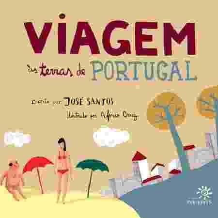 """""""Viagem às terras de Portugal"""" (ed. Peirópolis) - Divulgação - Divulgação"""