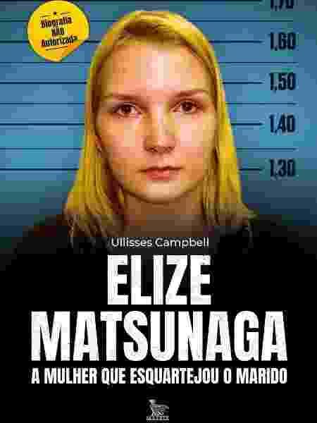 Capa do livro sobre Elize Matsunaga; obra será lançada em agosto - Divulgação - Divulgação