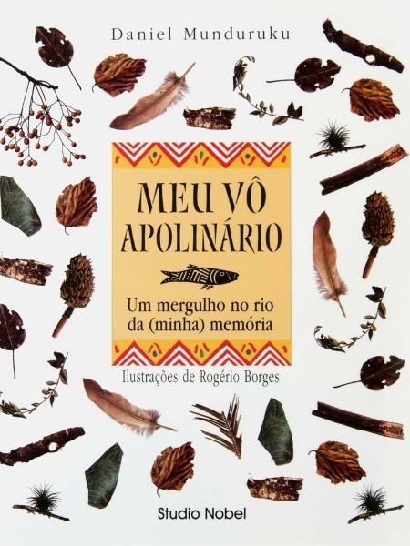 """Livro """"Meu Vô Apolinário"""", de Daniel Mundukuru, é tema de leitura na próxima segunda (10) - Divulgação"""