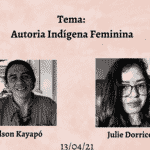"""Abril Antirracista: a Literatura Indígena em destaque"" - 13/04 - Julie Dorrico"