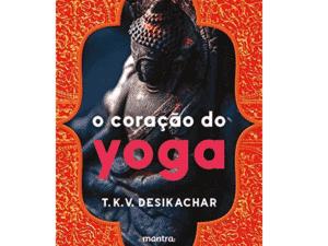 O Coração do Yoga - Divulgação - Divulgação
