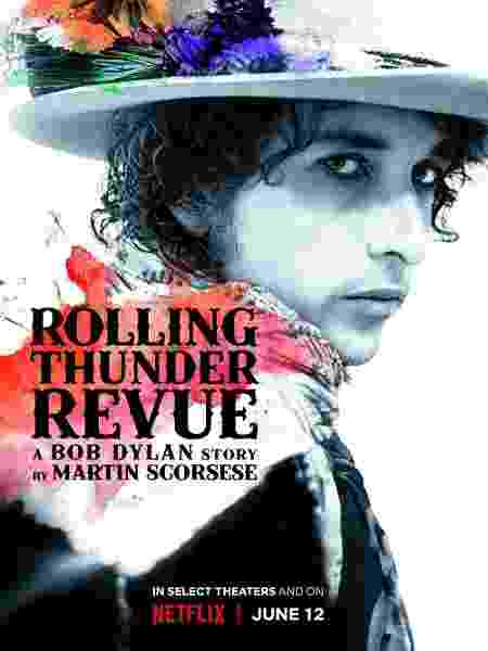 "Pôster de ""Rolling Thunder Revue: A Bob Dylan Story by Martin Scorsese"" - Divulgação"