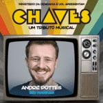 """André Pottes interpretará Seu Madruga em """"Chaves - Um Tributo Musical"""" - Divulgação"""