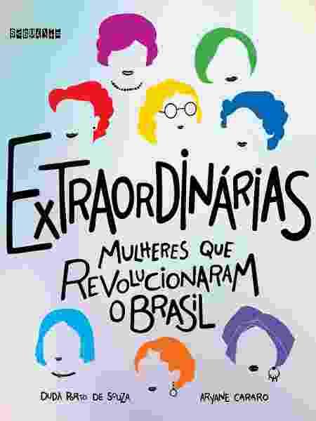 Extraordinárias: mulheres que revolucionaram o Brasil - Divulgação/Amazon - Divulgação/Amazon