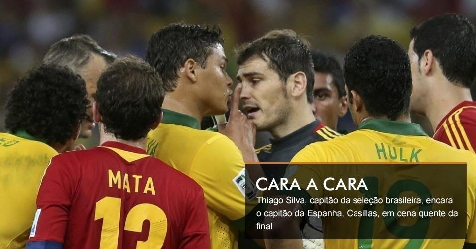 Thiago Silva, capitão da seleção brasileira, encara o capitão da Espanha, Casillas, em cena quente da final