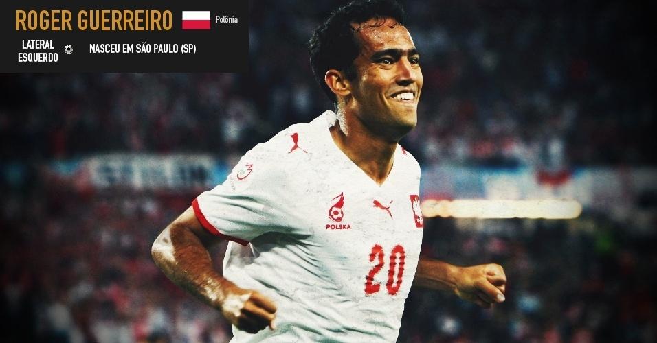Roger Guerreiro: lateral esquerdo nasceu em São Paulo (SP) e joga pela seleção da Polônia