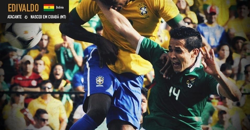 Edivaldo: atacante nasceu em Cuiabá (MT) e joga pela seleção da Bolívia