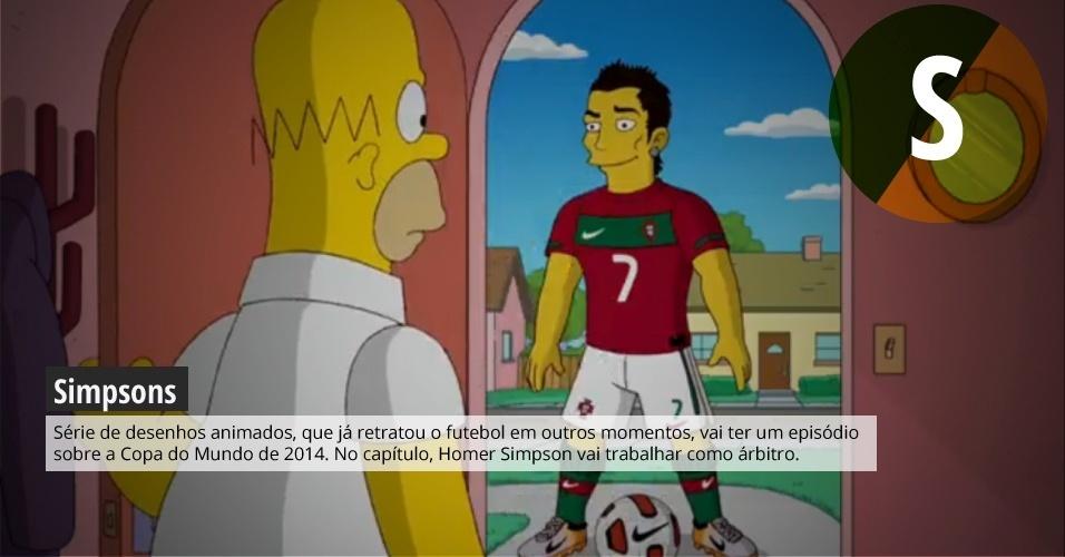 Simpsons: Série de desenhos animados, que já retratou o futebol em outros momentos, vai ter um episódio sobre a Copa do Mundo de 2014. No capítulo, Homer Simpson vai trabalhar como árbitro.