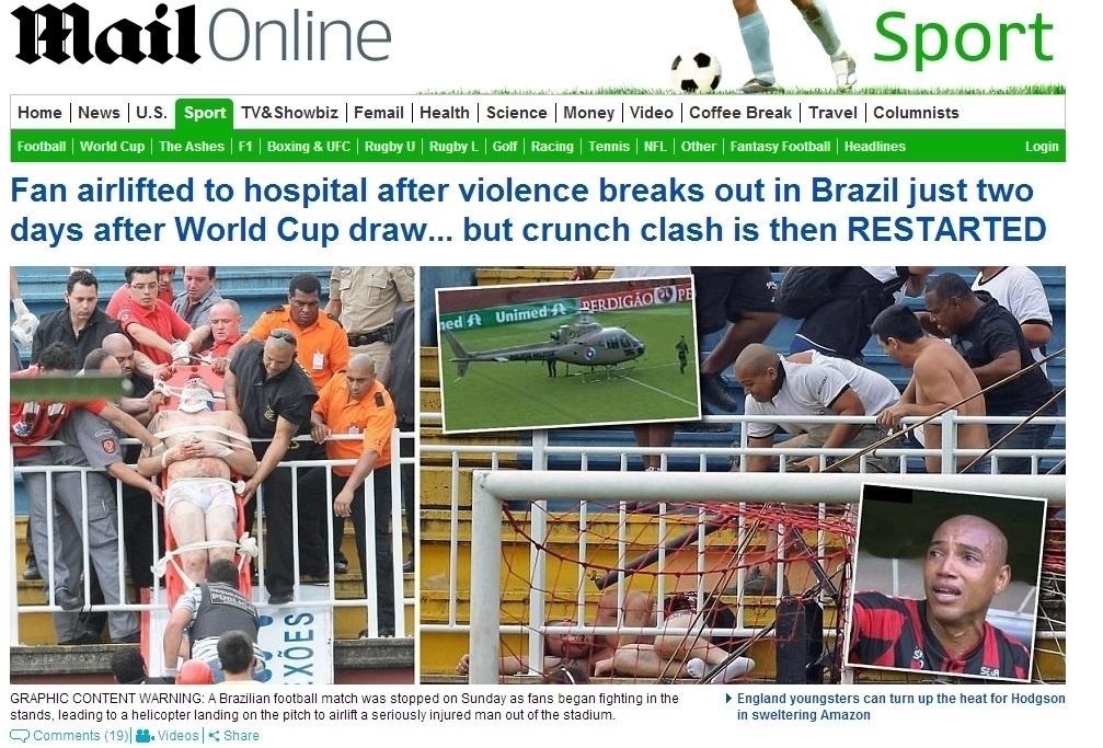 08.dez.2013 - O inglês Daily Mail destacou que a partida foi reiniciada apesar da briga entre torcedores