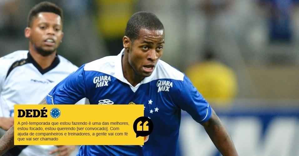 Dedé (Cruzeiro): A pré-temporada que estou fazendo é uma das melhores, estou focado, estou querendo [ser convocado]. Com ajuda de todos, companheiros e treinadores, a gente vai com fé que vai ser chamado