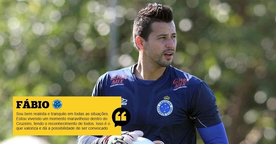 Fábio (Cruzeiro): Sou bem realista e tranquilo em todas as situações. Acho que estou vivendo um momento maravilhoso dentro do Cruzeiro, tendo o reconhecimento de todos. Isso é o que valoriza o atleta e dá a possibilidade de ser convocado