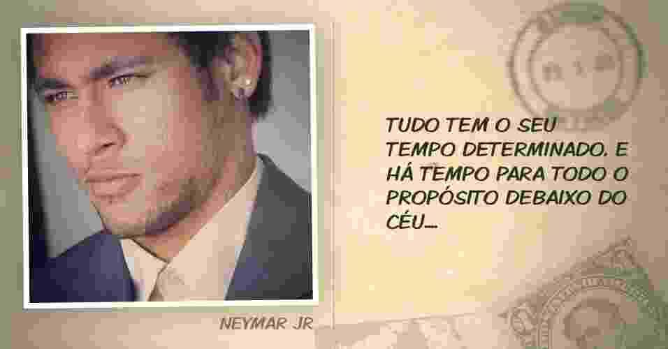 Tudo tem o seu tempo determinado, e há tempo para todo o propósito debaixo do céu.... - Reprodução/Neymar/Instagram
