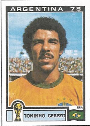 Toninho Cerezeo/Brasil-1978: O ex-jogador usa seu bigode até hoje, como técnico. Fica a dúvida: o bigode impões respeito a seus comandados?