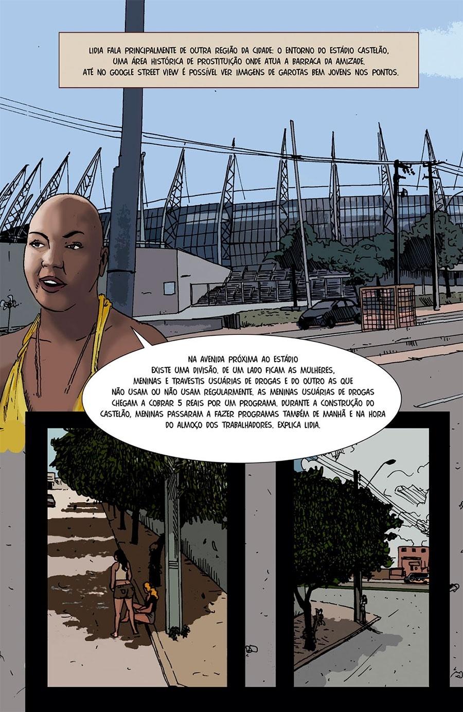 Capítulo 1: Ela também diz que meninas usuárias de droga chegam a cobrar 5 reais num programa.