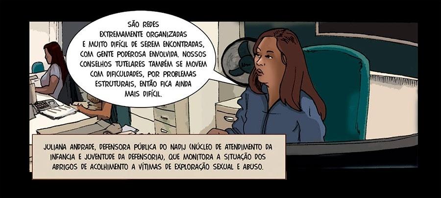 Capítulo 1: A defensora pública Juliana Andrade diz que é muito difícil achar essas redes.