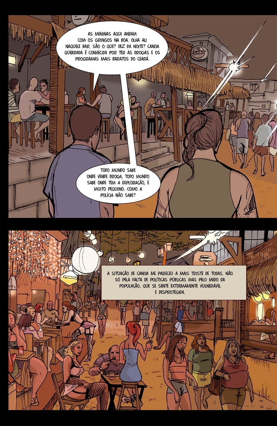 Capítulo 5: Quase nada é feito para poder diminuir os casos e meninas andam com estrangeiros sem problemas na noite da cidade.