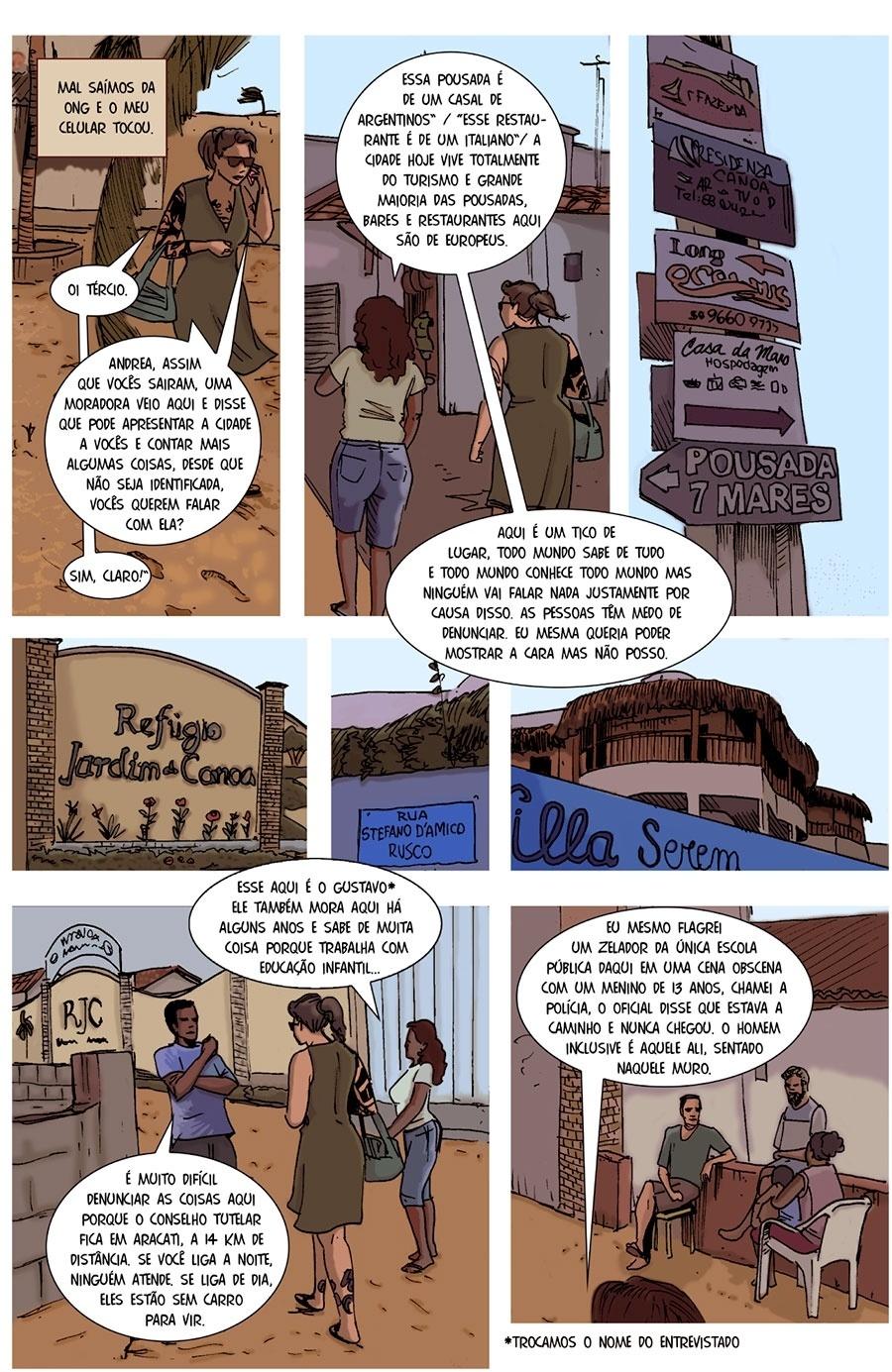 Capítulo 5: Um morador mostrou a cidade para os repórteres e disse confirmou que há exploração sexual.