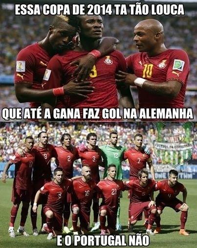 """Essa Copa tá tão louca que até Gana fez gol na Alemanha, e Portugal não""""."""