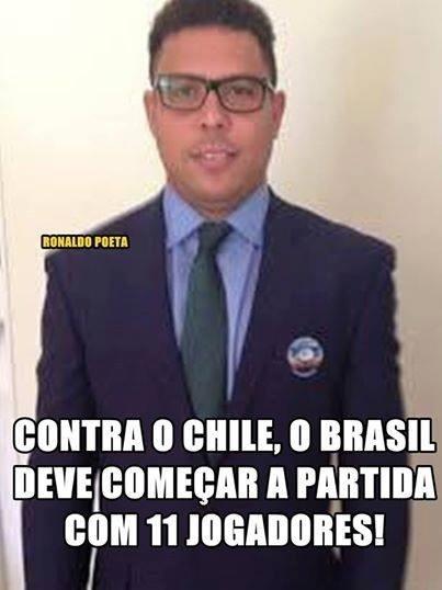"""""""Contra o Chile, o Brasil deve entrar em campo com 11 jogadores"""". Comentários de Ronaldo estão sendo alvo de brincadeiras até no dia sem jogos"""