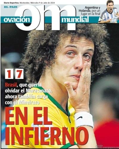 """""""No inferno: o Brasil, que queria esquecer o Maracanazo, agora também carrega o Mineirazo"""", disse o uruguaio Ovación"""
