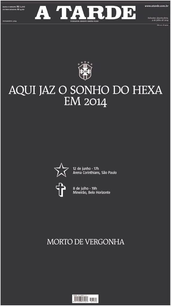 """O jornal A Tarde fez uma espécie de túmulo para a seleção brasileira: """"Aqui jaz o sonho do hexa em 2014"""""""