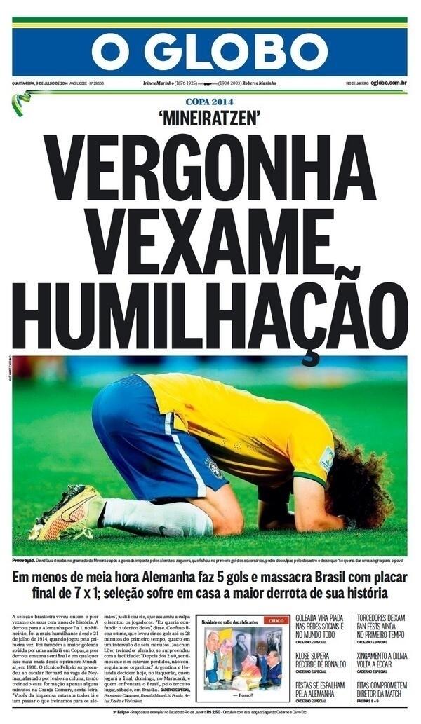 """""""Vergonha, vexame, humilhação"""", resumiu o jornal O Globo"""