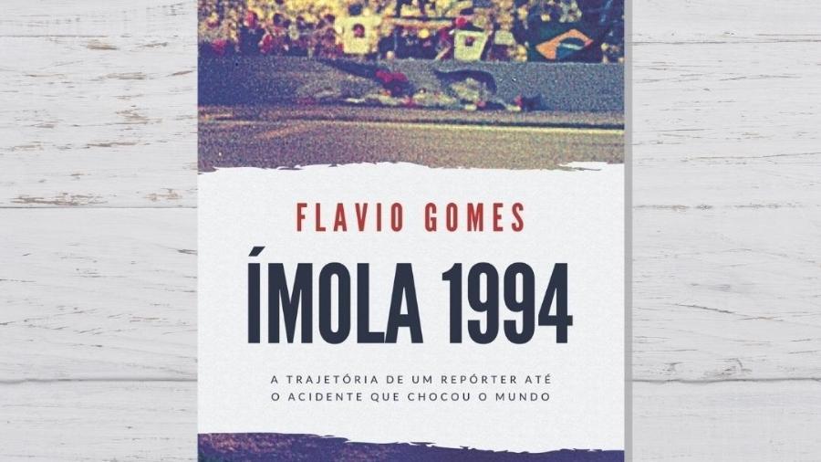 """""""Ímola 1994"""", livro lançado pelo jornalista Flavio Gomes - Divulgação"""