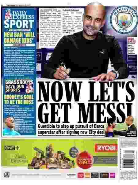 Jornais ingleses pedem Messi no Manchester City - Reprodução/Daily Express
