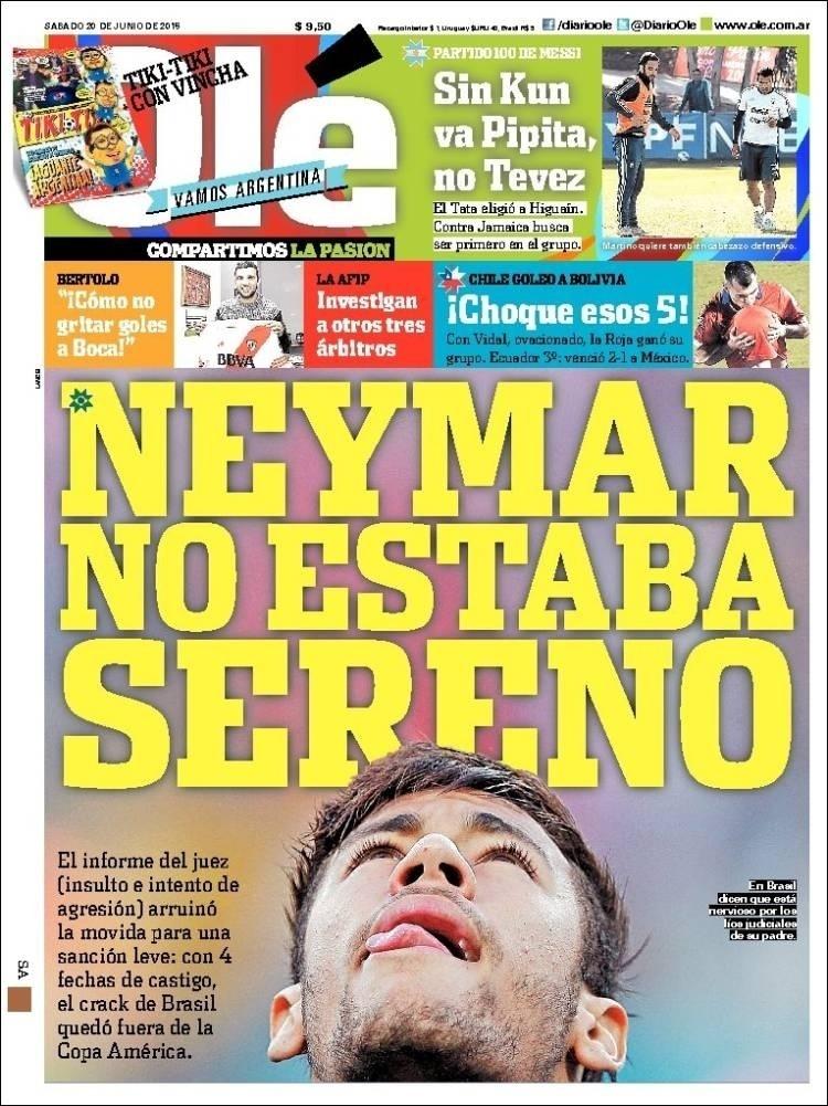 'Neymar não estava sereno', diz o jornal argentino Olé, fazendo referência à cidade chilena de La Serena, onde os argentinos se concentram na Copa América