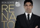 Novo executivo, Renato terá missão de seduzir colegas a ficarem no Santos - Divulgação/Santos FC
