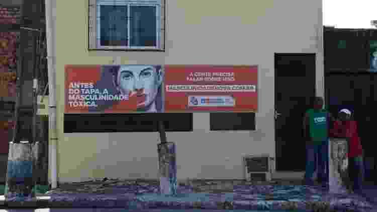 Até bairros simples de Salvador receberam ações da campanha contra masculinidade tóxica nas últimas semanas - Reprodução/Facebook