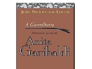 Anita Garibaldi, A Guerrilheira - Divulgação - Divulgação