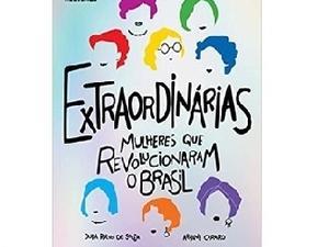 Extraordinárias mulheres que revolucionaram o Brasil - Divulgação - Divulgação