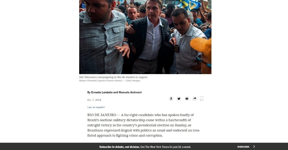 """New York Times (EUA): """"Um candidato de extrema-direita que falou com carinho da antiga ditadura militar do Brasil ficou a um fio da vitória nas eleições presidenciais no domingo, quando os brasileiros expressaram repulsa à política e endossaram uma abordagem irônica para combater o crime e a corrupção"""""""