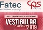 Fatecs-SP prorrogam prazo para inscrições no Vestibular 2019/1 - fatec