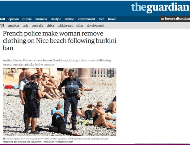 Reportagem do jornal britânico The Guardian traz imagem do momento em que mulher é obrigada a tirar burquíni em praia de Nice, França