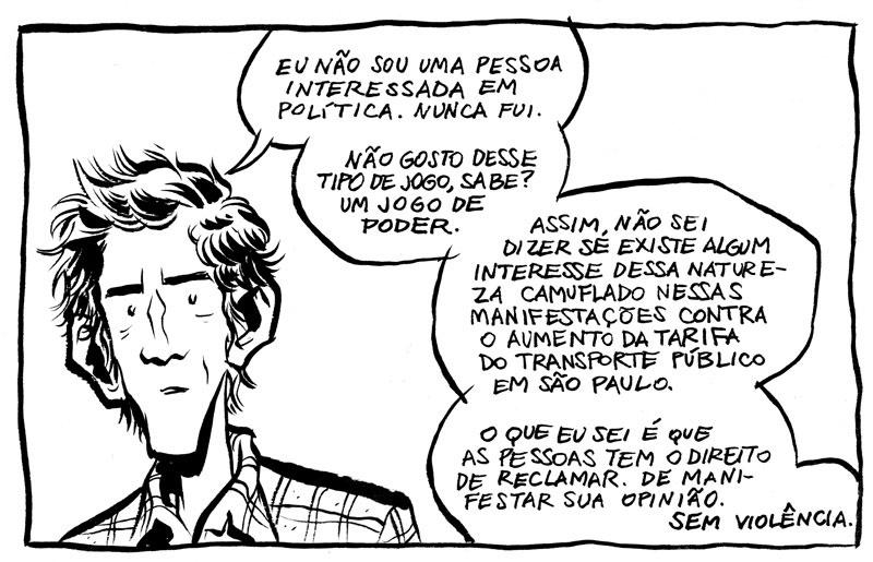 18.jun.2013 - O quadrinista Fábio Moon também criou uma tira que fala sobre as manifestações contra o aumento da tarifa do transporte público.