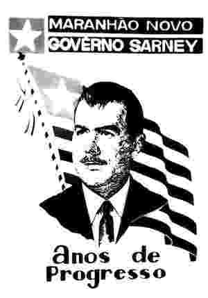 1965 - Cartaz de campanha política de José Sarney como candidato do governo no Maranhão. Ele assumiu como governador aos 35 anos - Reprodução/josesarney.org
