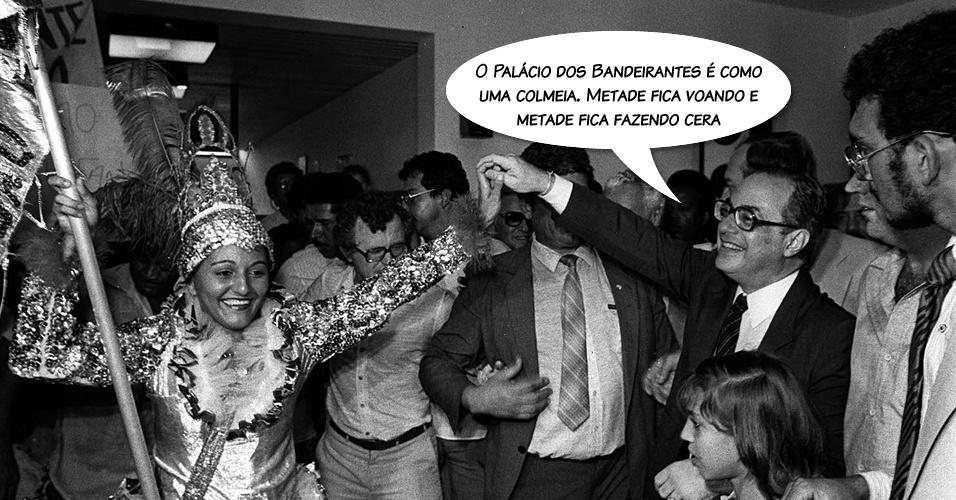 """""""O Palácio dos Bandeirantes é  como uma colmeia. Metade fica voando, metade fica fazendo cera"""". A crítica foi direcionada à gestão de Franco Montoro, governador de São Paulo entre 1983 e 1987"""