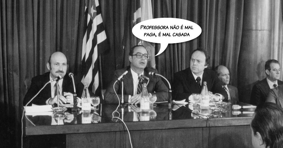 """Maluf afirmou que """"professora não é mal paga, é mal casada"""" em discurso proferido em 1981, quando era governador de São Paulo, nomeado pelo governo militar"""