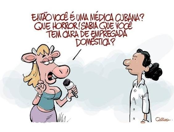 10.set.2013 - O cartunista Quinho critica a jornalista que comparou uma médica cubana a uma empregada doméstica de forma pejorativa