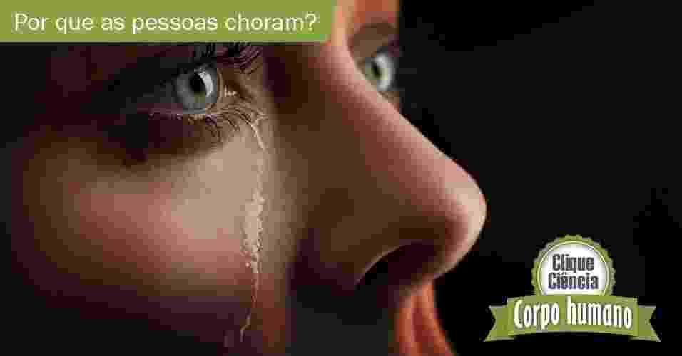 2.out.2013 - Clique Ciência: Por que nós, humanos, choramos? - Getty Images/Thinkstock