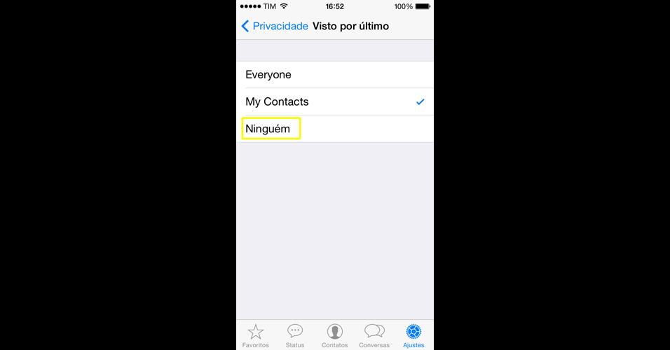 iPhone. No ''Visto por último, você escolhe se quer que qualquer pessoa (Everyone) no WhatsApp saiba o seu último horário de acesso ou se apenas os seus contatos (My Contacts). Se quiser desabilitar a opção, escolha ''Ninguém''