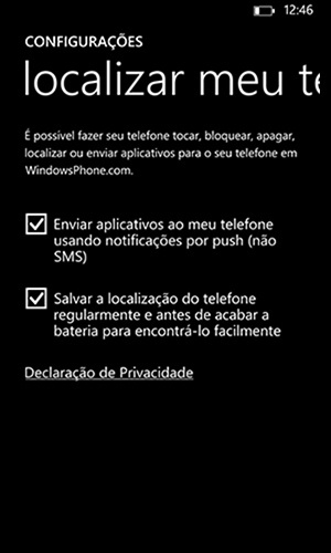 Localizar meu telefone (Windows Phone/gratuito). Solução da Microsoft para seu sistema móvel, o recurso exige que o usuário tenha uma conta no serviço de e-mail da empresa. Para achar o aparelho, é necessário acessar windowsphone.com e entrar com login e senha