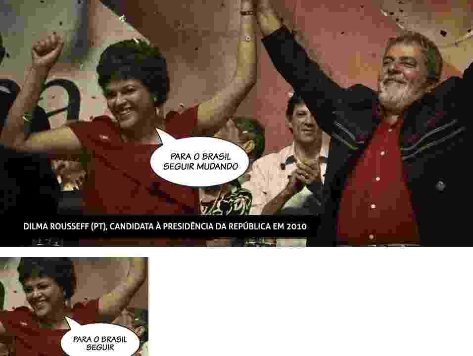 """Em 2010, o slogan de Dilma ao ser candidata à Presidência era """"Para o Brasil seguir mudando"""" - Arte/UOL"""