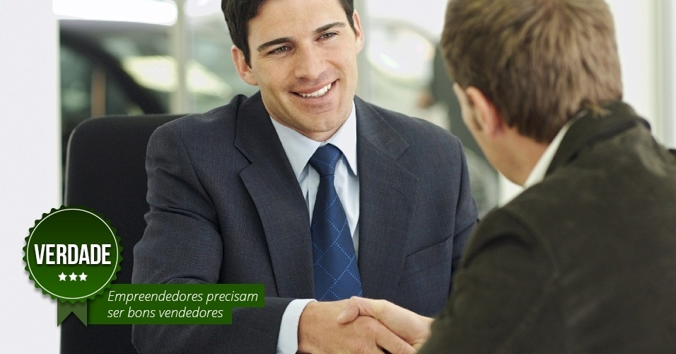 Empreendedores precisam ser bons vendedores. VERDADE